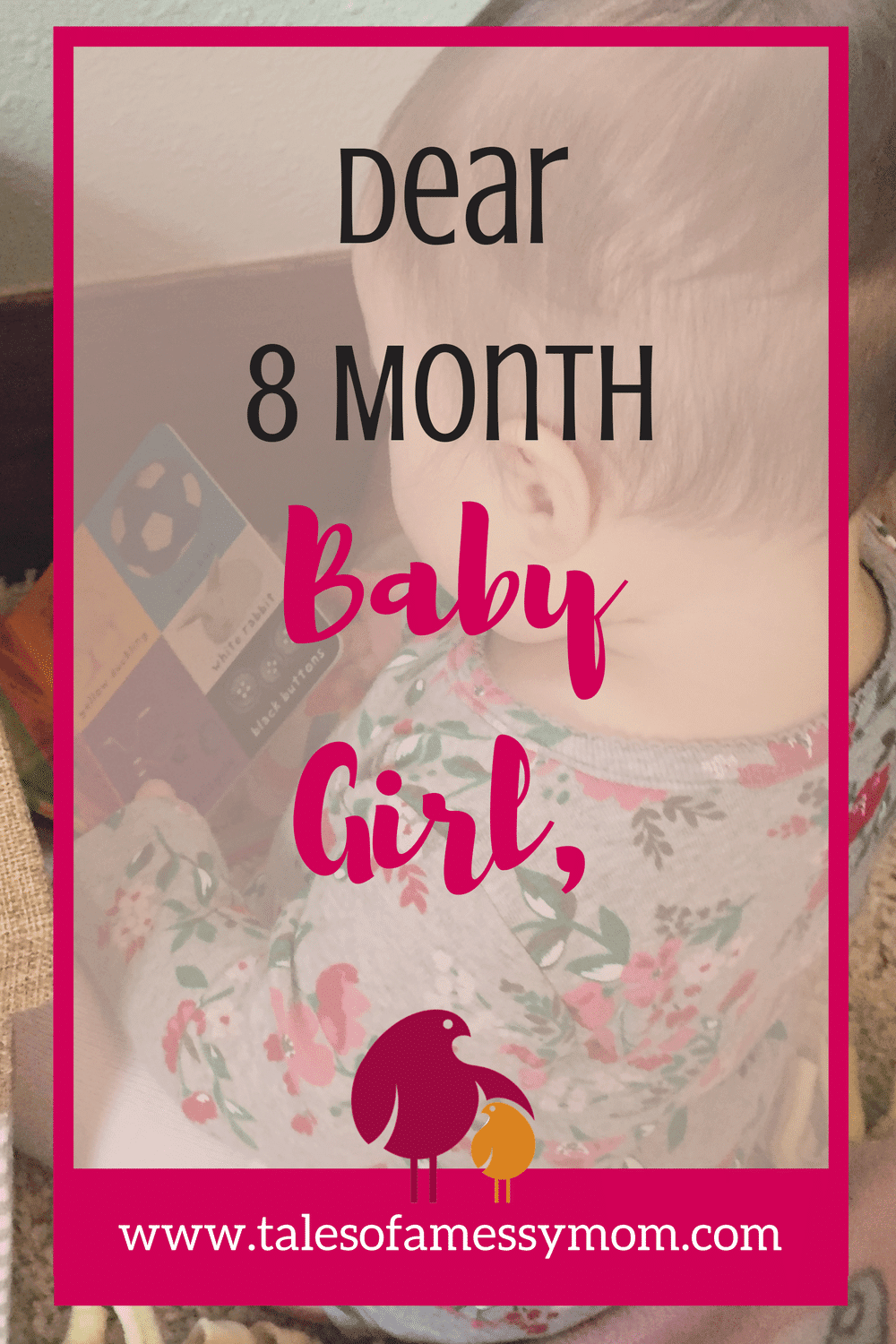 A touching letter to my 8 month baby girl. http://www.talesofamessymom.com