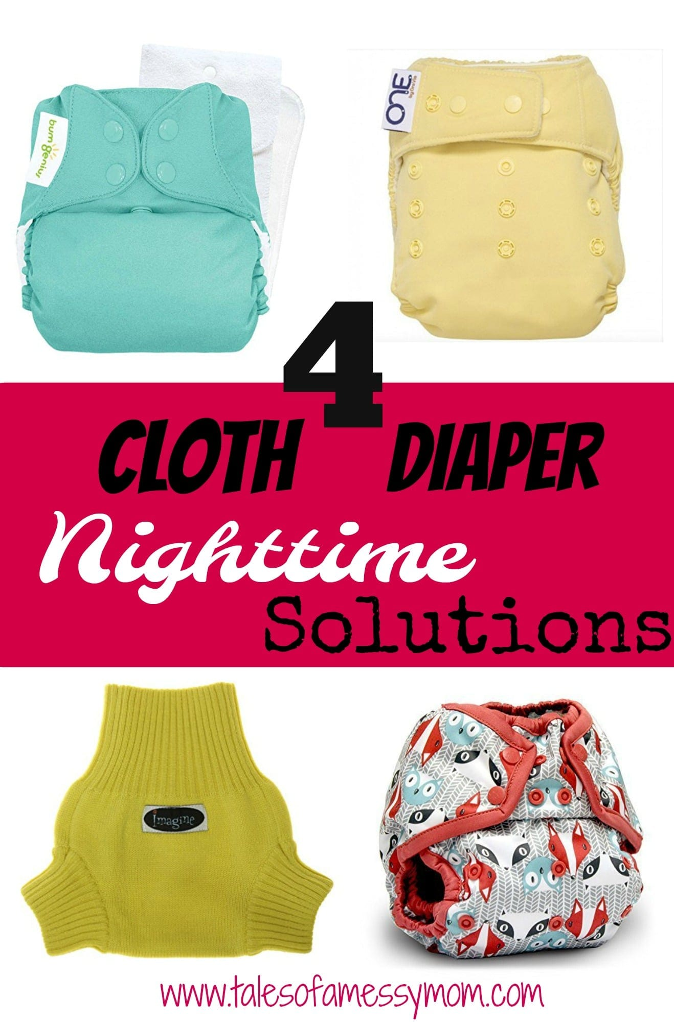 4 Cloth Diaper Nighttime Solutions. http://www.talesofamessymom.com